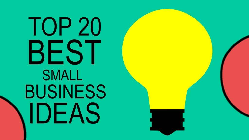 Top 20 Best Small Business Ideas for 2017