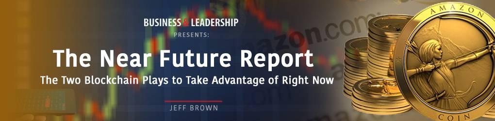 Jeff Brown's Near Fuure Report